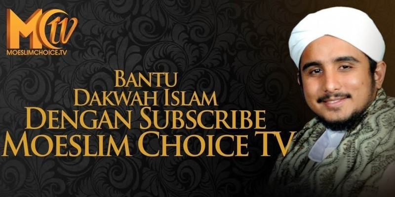 Habib Hanif: Bantu Dakwah Islam Dengan Subscribe Moeslim Choice TV