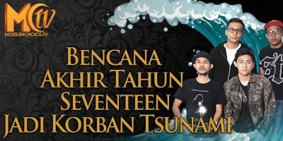 <b>Bencana Akhir Tahun</B> || Seventeen Jadi Korban Tsunami