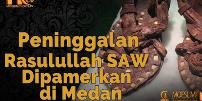 Peninggalan Rasulullah SAW Dipamerkan di Medan