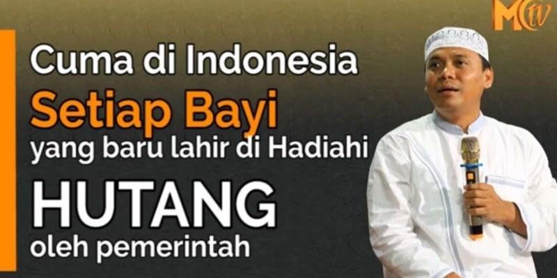 Gus Nur: Bayi Lahir Di Indonesia Dihadiahi Utang