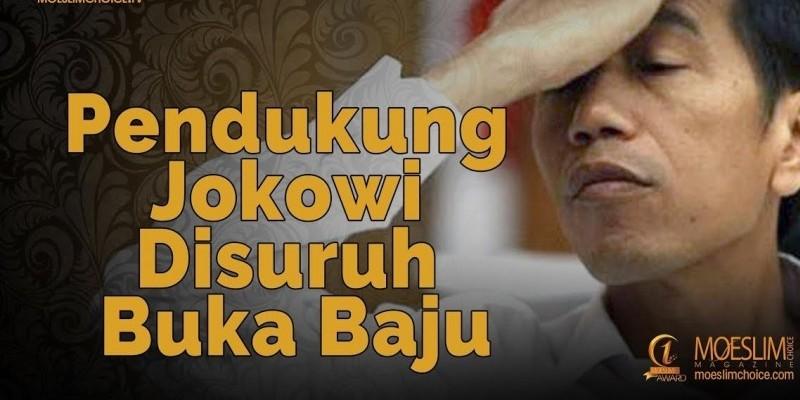Pendukung Jokowi Disuruh Buka Baju, VIRAL !!!