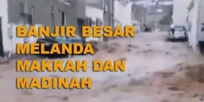 Banjir Besar Di Mekkah Dan Madinah