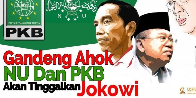Gandeng Ahok, NU Dan PKB Akan Tinggalkan Jokowi
