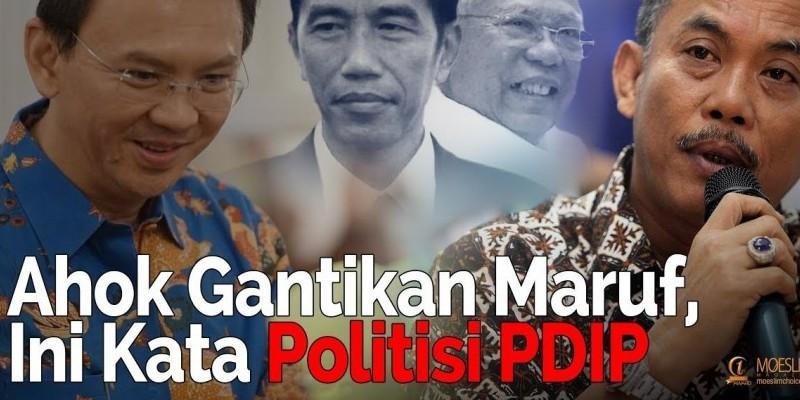 Ahok Gantikan Maruf, Ini Kata Politisi PDIP