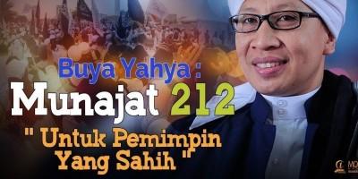 Buya Yahya: Munajat 212, Untuk Pemimpin Yang Sahih