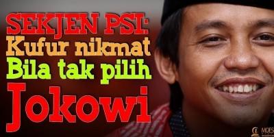 SEKJEN PSI: Kufur Nikmat Bila Tak Pilih Jokowi