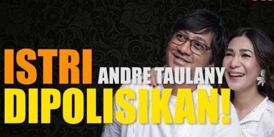ISTRI ANDRE TAULANY DIPOLISIKAN!
