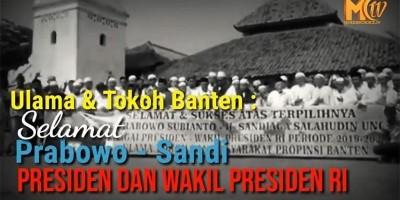 Ulama dan Tokoh Banten : Selamat Prabowo - Sandi Presiden dan Wakil Presiden RI