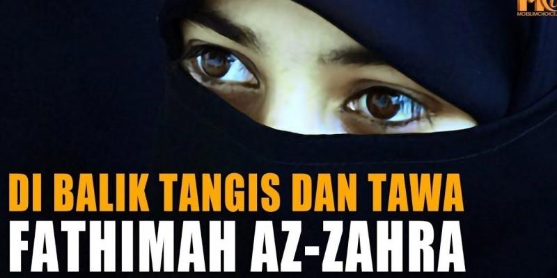 Di Balik Tangis Dan Tawa Fathimah Az-zahra