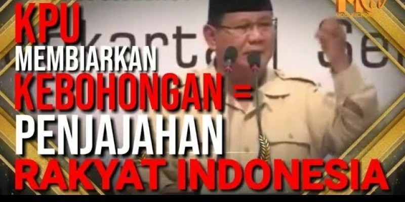 PRABOWO: NASIB INDONESIA DIPUNDAK KPU