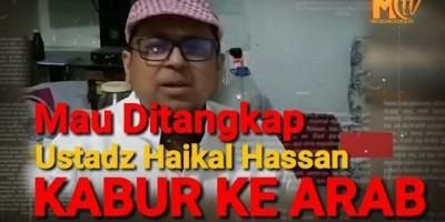 Mau Ditangkap Ustadz Haikal Hassan Kabur Ke Arab