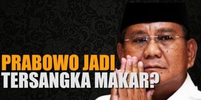 Prabowo Jadi Tersangka Makar?