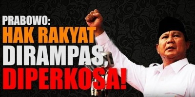 Prabowo Hak Rakyat Dirampas, Diperkosa!