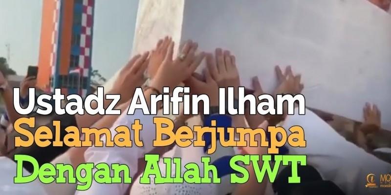 Ustadz Arifin Ilham, Selamat Berjumpa Dengan Allah SWT