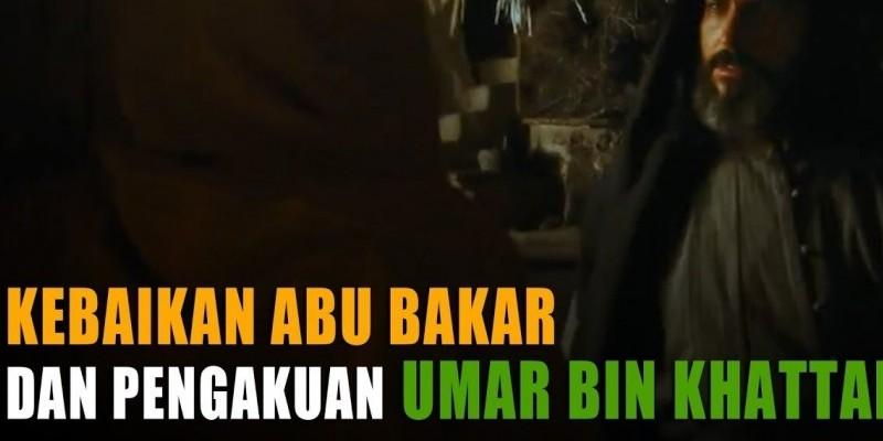 Kebaikan Abu Bakar Dan Pengakuan Umar Bin Khattab