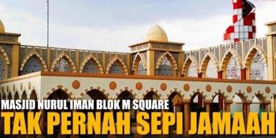 Masjid Nurul Iman Blok M Square Tak Pernah Sepi Jamaah
