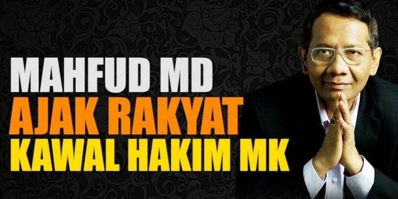 Mahfud Md Ajak Rakyat Kawal Hakim MK
