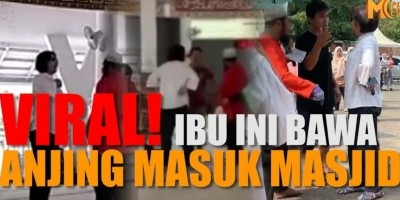 VIRAL! IBU INI BAWA ANJING MASUK MASJID