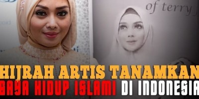 HIJRAH ARTIS TANAMKAN GAYA HIDUP ISLAMI DI INDONESIA
