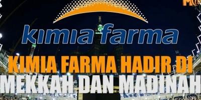 KIMIA FARMA HADIR DI MEKKAH DAN MADINAH