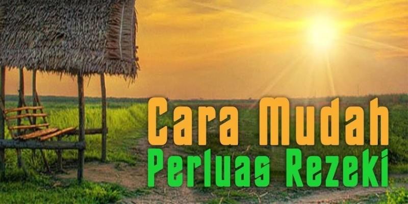 CARA MUDAH PERLUAS REZEKI