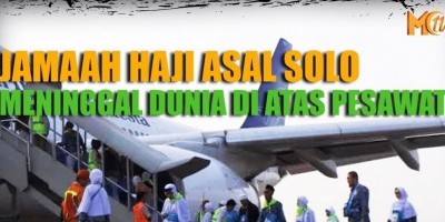 JAMAAH HAJI ASAL SOLO MENINGGAL DUNIA DI ATAS PESAWAT