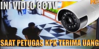 INI VIDEO CCTV SAAT PETUGAS KPK TERIMA UANG