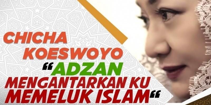 CHICHA KOESWOYO: ADZAN MENGANTARKAN KU MEMELUK ISLAM