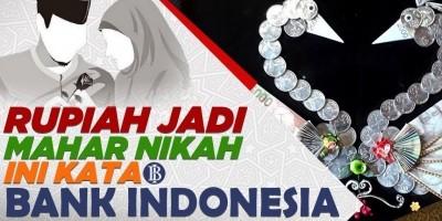 RUPIAH JADI MAHAR NIKAH, INI KATA BANK INDONESIA