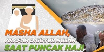 MASHA ALLAH, ARAFAH DIGUYUR HUJAN SAAT PUNCAK HAJI