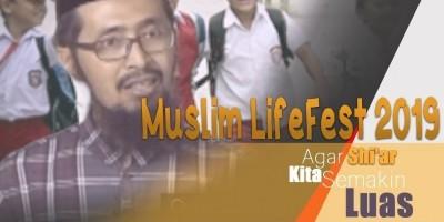 Muslim LifeFest 2019 II Agar Shi'ar Kita Semakin Luas