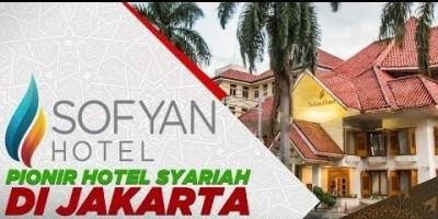 HOTEL SOFYAN, PIONIR HOTEL SYARIAH DI JAKARTA