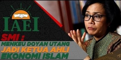 SMI, MENKEU DOYAN UTANG JADI KETUA AHLI EKONOMI ISLAM