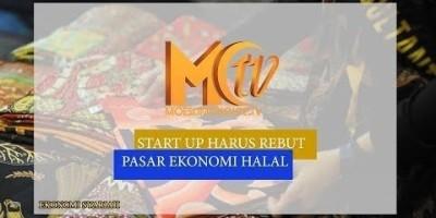 STARTUP HARUS REBUT PASAR EKONOMI HALAL