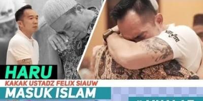 HARU, KAKAK USTADZ FELIX SIAUW MASUK ISLAM