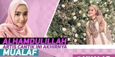 ALHAMDULILLAH, ARTIS CANTIK INI AKHIRNYA MUALAF