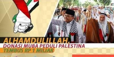 ALHAMDULILLAH, DONASI MUBA PEDULI PALESTINA TEMBUS RP 1 MILIAR