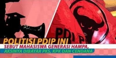 POLITISI PDIP INI SEBUT MAHASISWA GENERASI HAMPA, AKSINYA DIBAYAR PKS, KPK DAN CENDANA