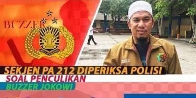 SEKJEN PA 212 DIPERIKSA POLISI SOAL PENCULIKAN BUZZER JOKOWI