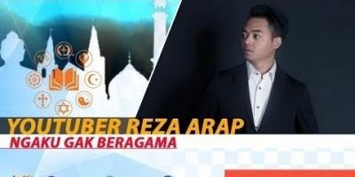 YOUTUBER REZA ARAP NGAKU GAK BERAGAMA