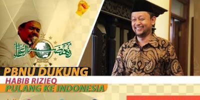 PBNU DUKUNG HABIB RIZIEQ PULANG KE INDONESIA