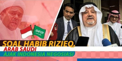 SOAL HABIB RIZIEQ, ARAB SAUDI AJAK INDONESIA NEGOSIASI