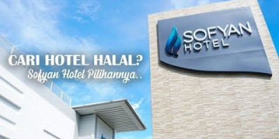 CARI HOTEL HALAL? KE SOFYAN HOTEL AJA!