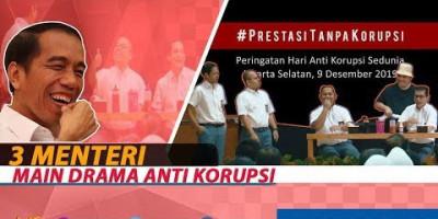 3 Menteri Main Drama Anti Korupsi