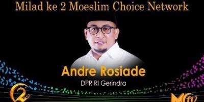 Andre Rosiade: Milad ke 2 Moeslim Choice Network