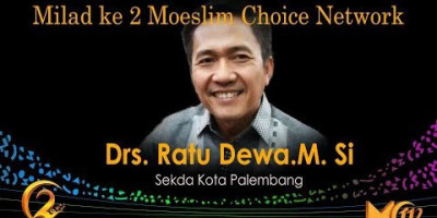 Drs. Ratu Dewa. M. Si: Milad ke 2 Moeslim Choice Network