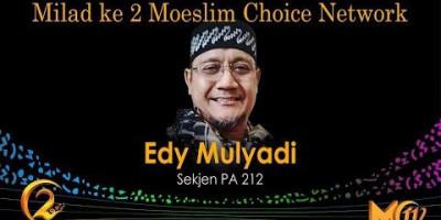 Edy Mulyadi: Milad ke 2 Moeslim Choice Network