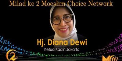 Hj. Diana Dewi: Milad ke 2 Moeslim Choice Network