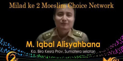 M. Iqbal Alisyahbana: Milad ke 2 Moeslim Choice Network