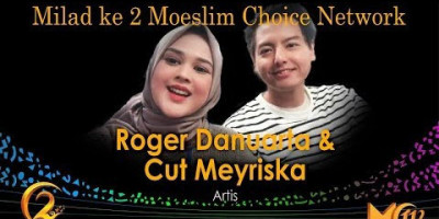 Roger Danuarta & Cut Meyriska: Milad ke 2 Moeslim Choice Network
